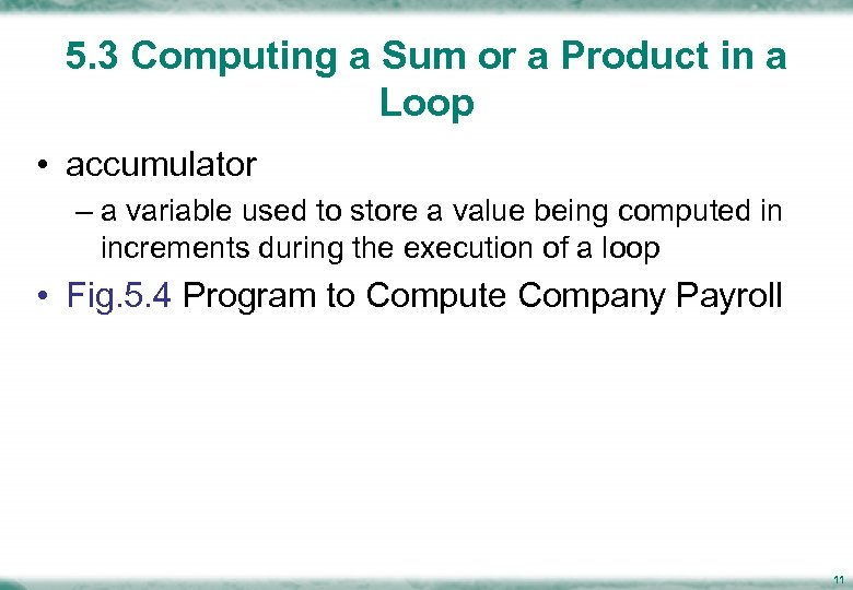 5. 3 Computing a Sum or a Product in a Loop • accumulator –