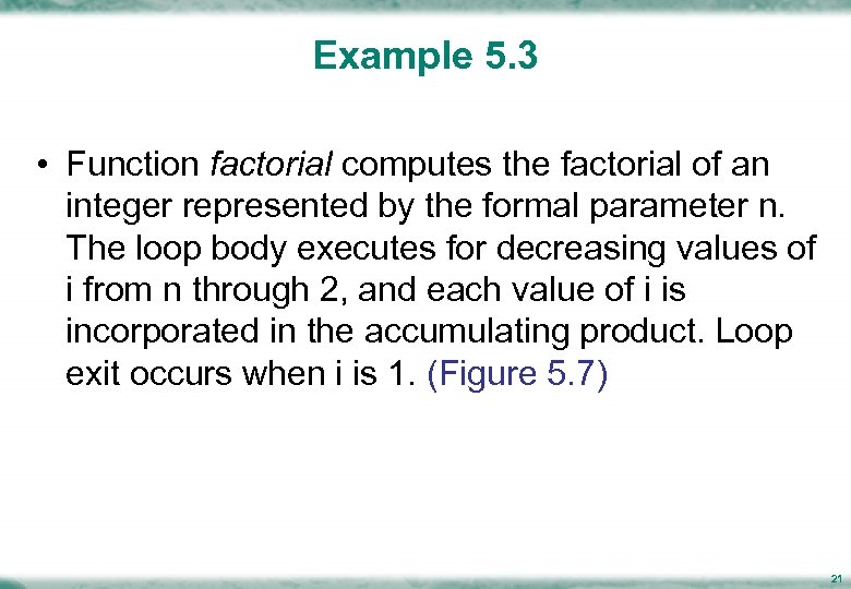 Example 5. 3 • Function factorial computes the factorial of an integer represented by