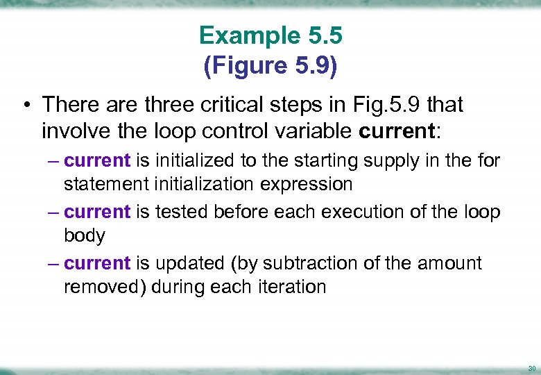 Example 5. 5 (Figure 5. 9) • There are three critical steps in Fig.