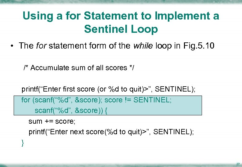 Using a for Statement to Implement a Sentinel Loop • The for statement form