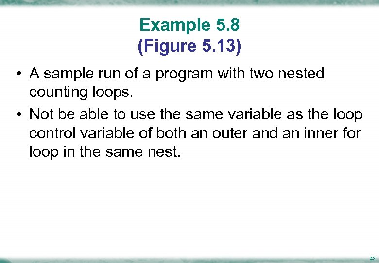 Example 5. 8 (Figure 5. 13) • A sample run of a program with