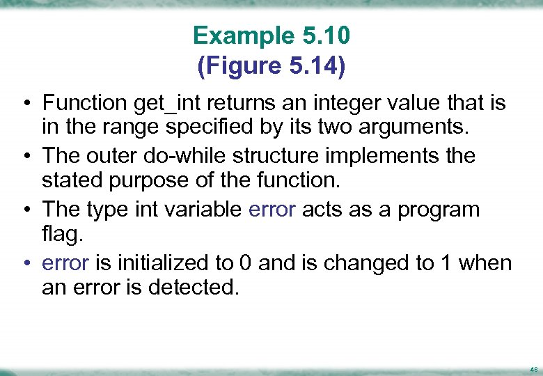 Example 5. 10 (Figure 5. 14) • Function get_int returns an integer value that