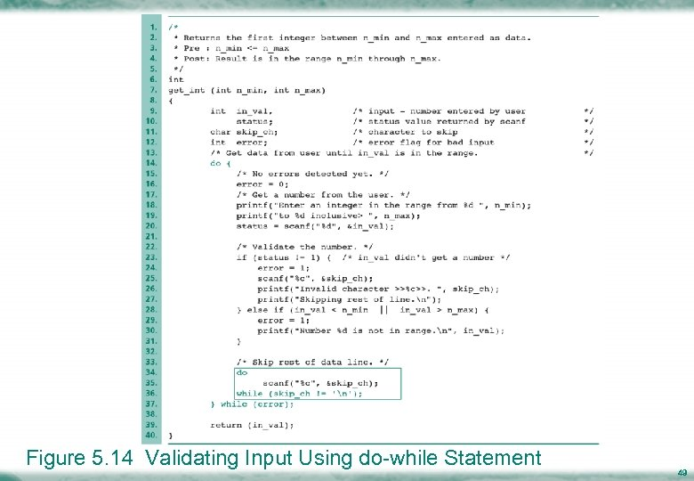 Figure 5. 14 Validating Input Using do-while Statement 49