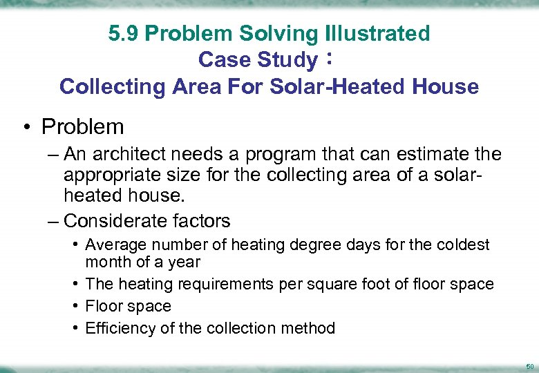 5. 9 Problem Solving Illustrated Case Study: Collecting Area For Solar-Heated House • Problem