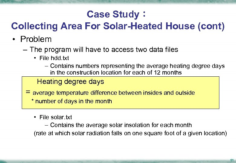Case Study: Collecting Area For Solar-Heated House (cont) • Problem – The program will