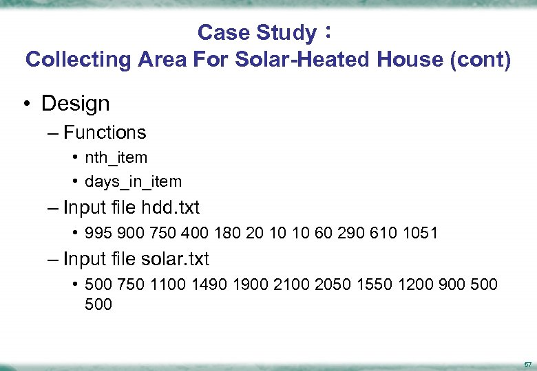 Case Study: Collecting Area For Solar-Heated House (cont) • Design – Functions • nth_item