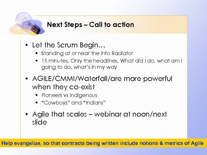 Next Steps – Call to action • Let the Scrum Begin… • Standing at