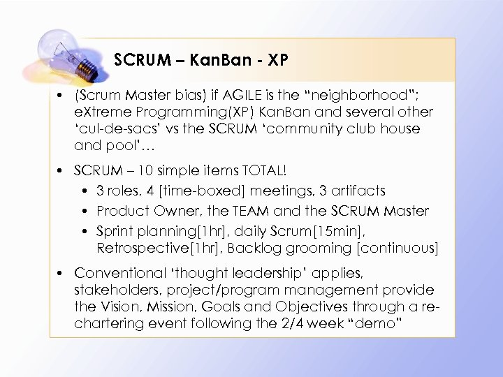 SCRUM – Kan. Ban - XP • (Scrum Master bias) if AGILE is the