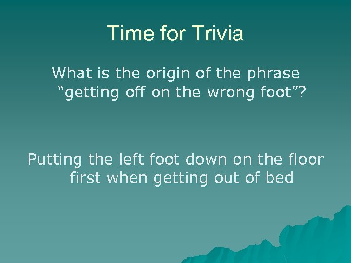 "Time for Trivia What is the origin of the phrase ""getting off on the"