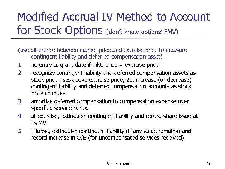 Modified Accrual IV Method to Account for Stock Options (don't know options' FMV) (use