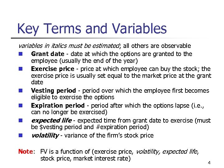 Key Terms and Variables variables in italics must be estimated; all others are observable