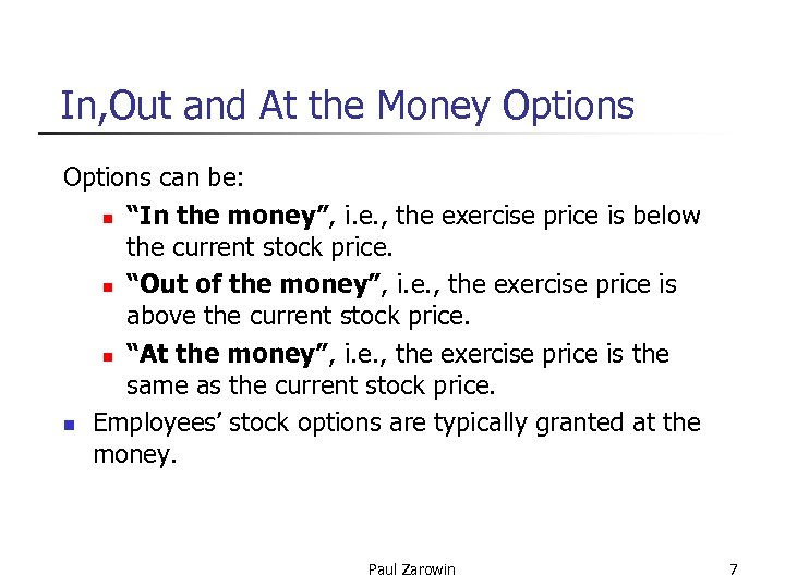 """In, Out and At the Money Options can be: n """"In the money"""", i."""
