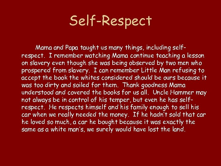 Self-Respect Mama and Papa taught us many things, including selfrespect. I remember watching Mama