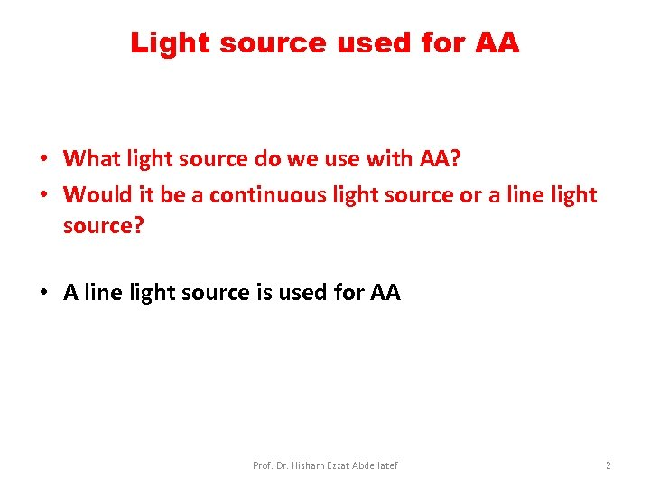 Light source used for AA • What light source do we use with AA?