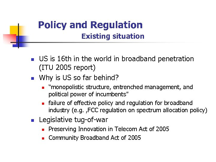 Policy and Regulation Existing situation n n US is 16 th in the world