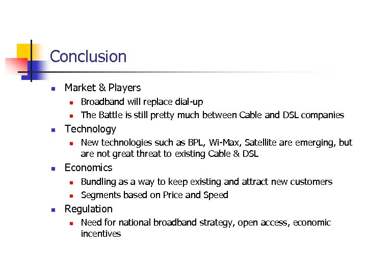Conclusion n Market & Players n n n Technology n n New technologies such