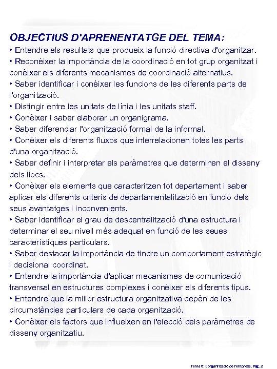 OBJECTIUS D'APRENENTATGE DEL TEMA: • Entendre els resultats que produeix la funció directiva d'organitzar.