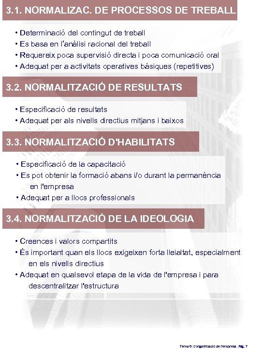 3. 1. NORMALIZAC. DE PROCESSOS DE TREBALL • Determinació del contingut de treball •