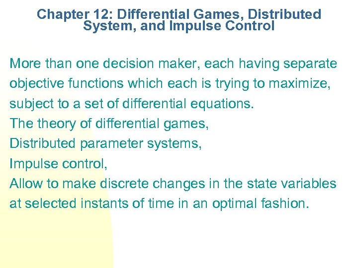 Chapter 12: Differential Games, Distributed System, and Impulse Control More than one decision maker,