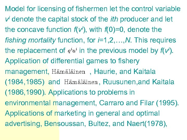 Model for licensing of fishermen let the control variable vi denote the capital stock