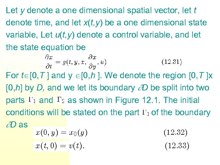 Let y denote a one dimensional spatial vector, let t denote time, and let