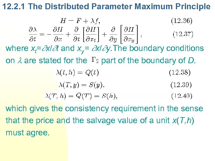 12. 2. 1 The Distributed Parameter Maximum Principle where xt= x/ t and xy=
