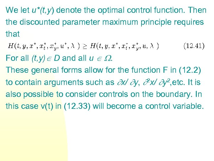 We let u*(t, y) denote the optimal control function. Then the discounted parameter maximum