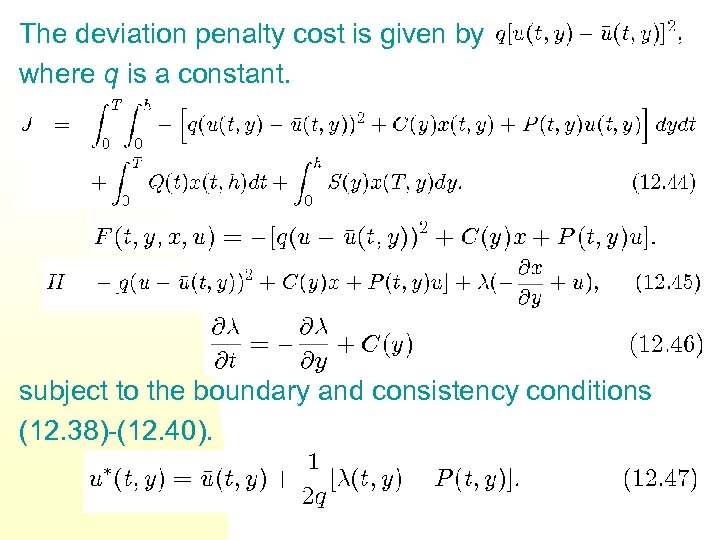 The deviation penalty cost is given by where q is a constant. subject to