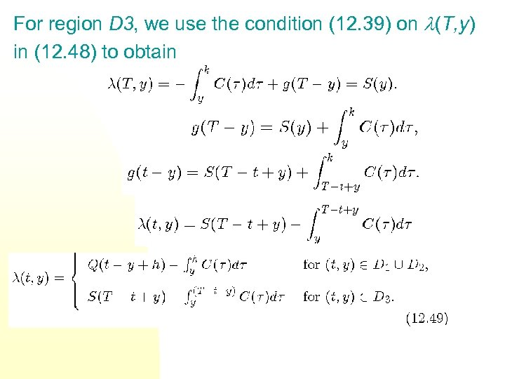 For region D 3, we use the condition (12. 39) on (T, y) in