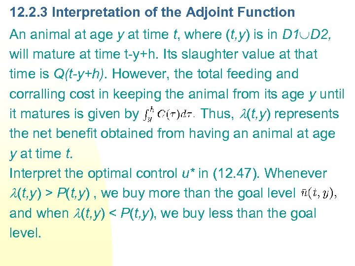 12. 2. 3 Interpretation of the Adjoint Function An animal at age y at