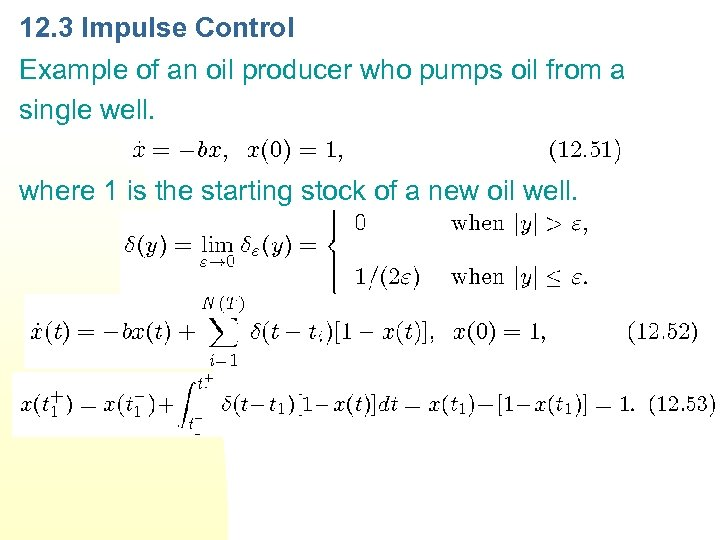 12. 3 Impulse Control Example of an oil producer who pumps oil from a
