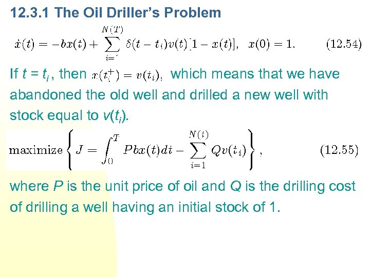 12. 3. 1 The Oil Driller's Problem If t = ti , then ,