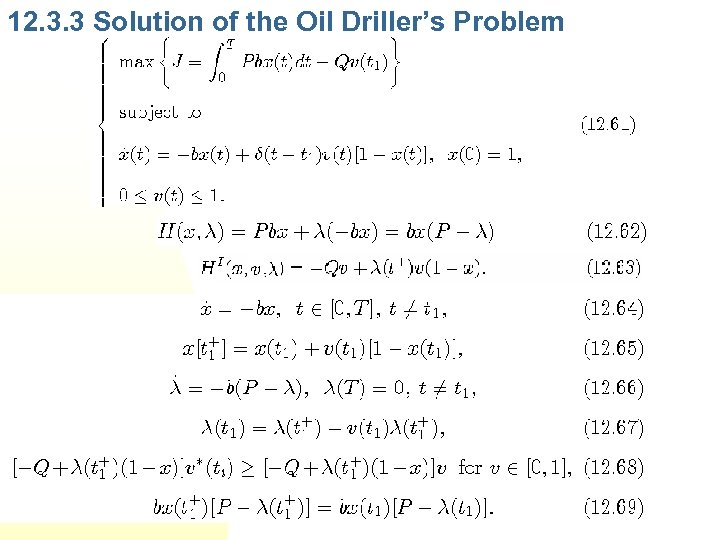 12. 3. 3 Solution of the Oil Driller's Problem