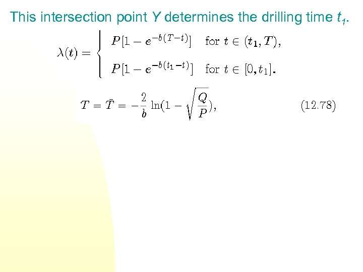 This intersection point Y determines the drilling time t 1.