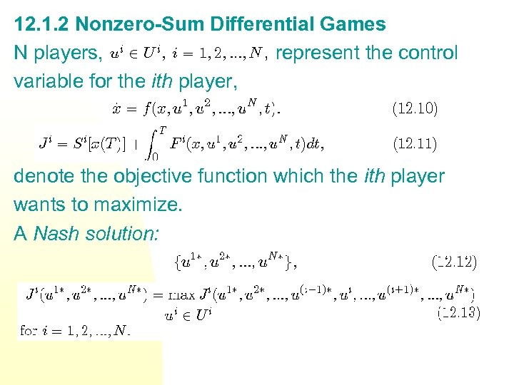 12. 1. 2 Nonzero-Sum Differential Games N players, represent the control variable for the