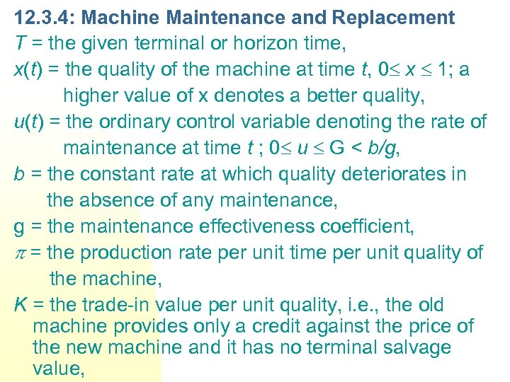 12. 3. 4: Machine Maintenance and Replacement T = the given terminal or horizon