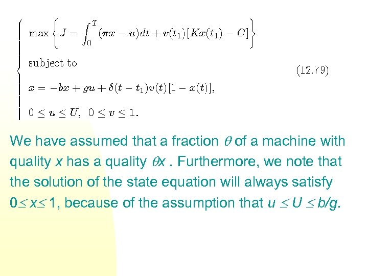 We have assumed that a fraction of a machine with quality x has a