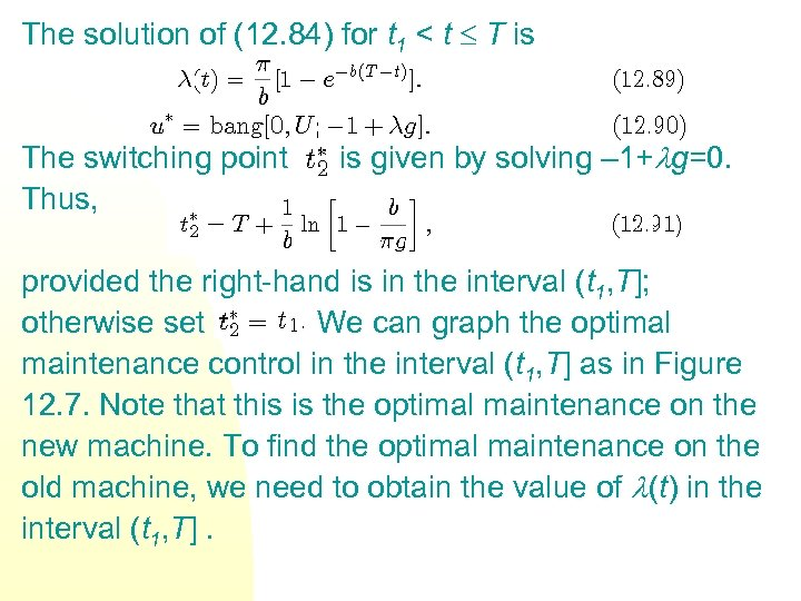 The solution of (12. 84) for t 1 < t T is The switching
