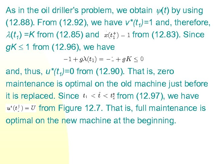 As in the oil driller's problem, we obtain (t) by using (12. 88). From