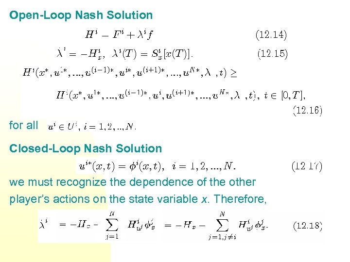 Open-Loop Nash Solution for all Closed-Loop Nash Solution we must recognize the dependence of