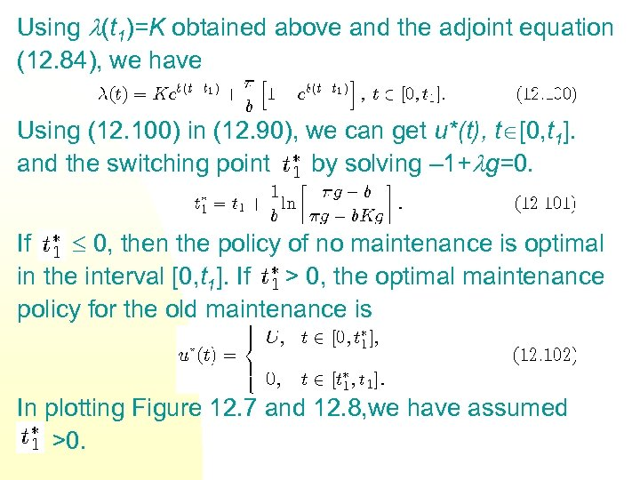 Using (t 1)=K obtained above and the adjoint equation (12. 84), we have Using