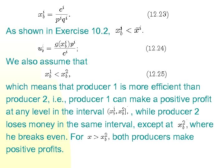 As shown in Exercise 10. 2, We also assume that which means that producer