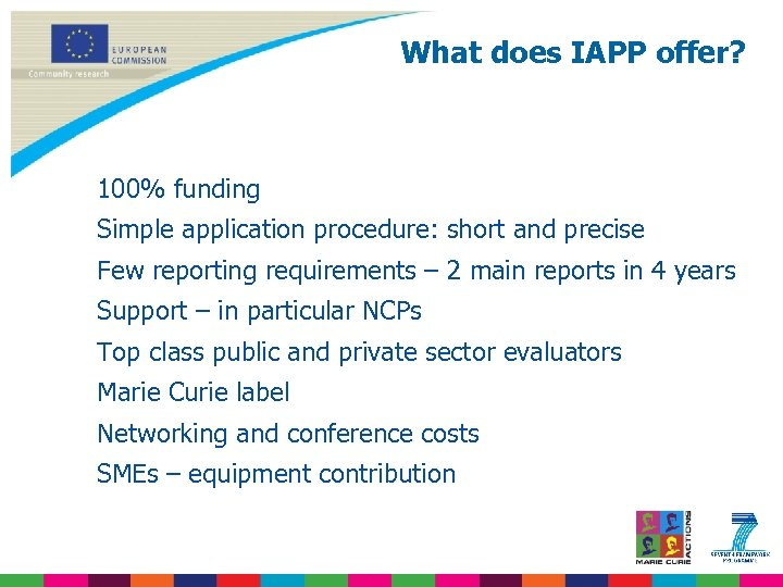 What does IAPP offer? 100% funding Simple application procedure: short and precise Few reporting