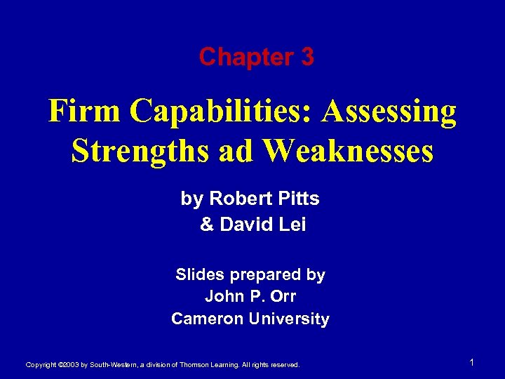 Chapter 3 Firm Capabilities: Assessing Strengths ad Weaknesses by Robert Pitts & David Lei