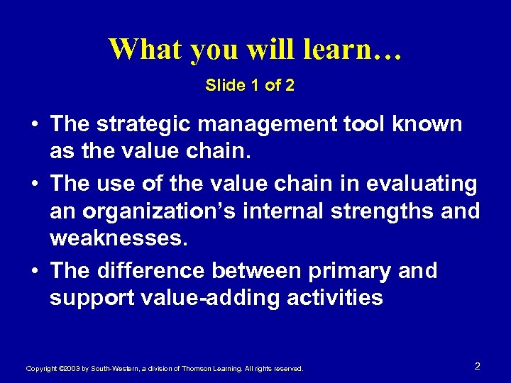 What you will learn… Slide 1 of 2 • The strategic management tool known