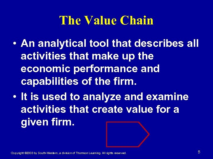 The Value Chain • An analytical tool that describes all activities that make up
