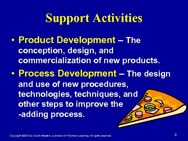 Support Activities • Product Development – The conception, design, and commercialization of new products.
