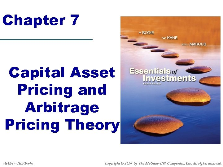Chapter 7 Capital Asset Pricing and Arbitrage Pricing Theory Mc. Graw-Hill/Irwin Copyright © 2010