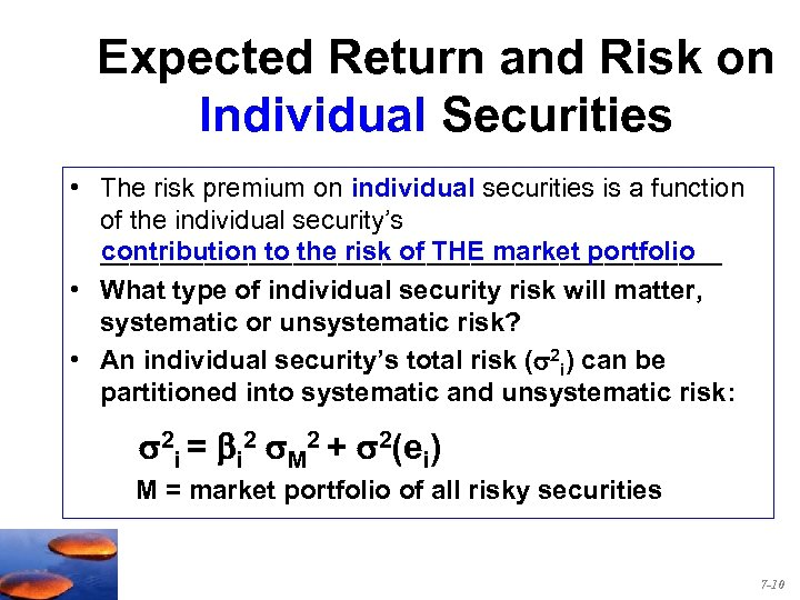 Expected Return and Risk on Individual Securities • The risk premium on individual securities