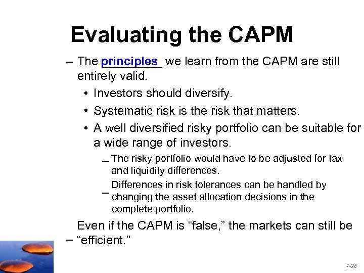 Evaluating the CAPM – The principles we learn from the CAPM are still _____